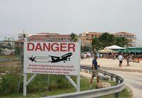 Princess Juliana International Airport, Philipsburg, Sint Maarten Netherlands Antilles (TNCM) - Danger - by Daniel Jef