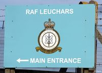 RAF Leuchars Airport, Leuchars, Scotland United Kingdom (EGQL) - A sign that will not be in use in a few months time at RAF Leuchars when it becomes an Army Barracks. - by Clive Pattle