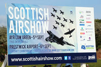 Glasgow Prestwick International Airport - Advertising sign for the Scottish Airshow 2015 held at Ayr seafront and a static display at nearby Prestwick airport EGPK - by Clive Pattle
